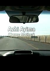 Az'i Ayima - Come Mother