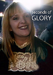 Seconds of Glory