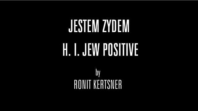 Watch Full Movie - H I Jew Positive - Watch Trailer